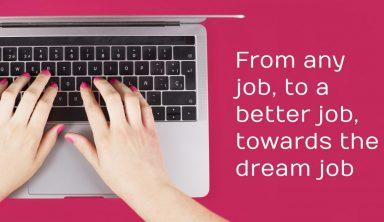From Any Job, to a Better Job, Towards the Dream Job